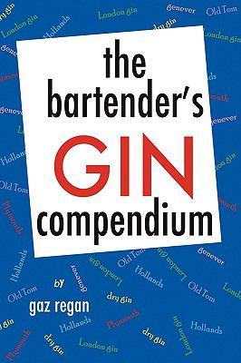 The Bartender's Gin Compendium 9781441546876