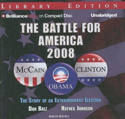 The Battle for America, 2008: The Story of an Extraordinary Election 9781441800589