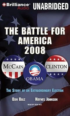 The Battle for America 2008: The Story of an Extraordinary Election 9781441800596