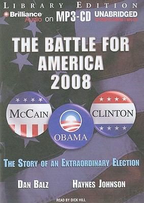 The Battle for America 2008: The Story of an Extraordinary Election 9781441800602