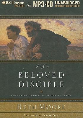 The Beloved Disciple: Following John to the Heart of Jesus 9781441825261