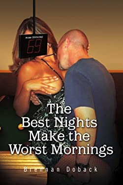 The Best Nights Make the Worst Mornings 9781441561640