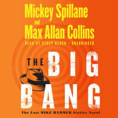 The Big Bang: The Lost Mike Hammer Sixties Novel 9781441735164