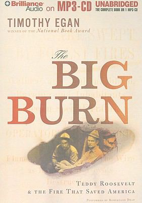 The Big Burn: Teddy Roosevelt & the Fire That Saved America 9781441806963