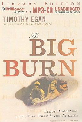 The Big Burn: Teddy Roosevelt & the Fire That Saved America 9781441806970