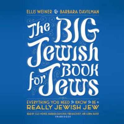 The Big Jewish Book for Jews: Everything You Need to Know to Be a Really Jewish Jew 9781441760463