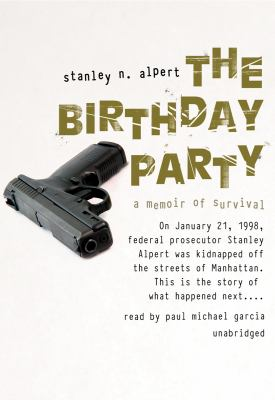 The Birthday Party: A Memoir of Survival 9781441714329