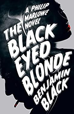 The Black Eyed Blonde: A Philip Marlowe Novel 9781447236689