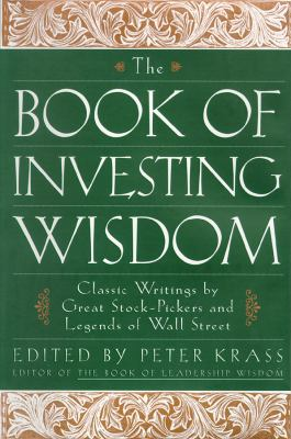 The Book of Investing Wisdom: Classic Writings by Great Stock-Pickers and Legends of Wall Street 9781441713384