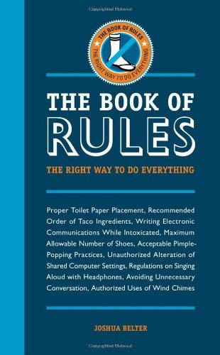 The Book of Rules: The Right Way to Do Everything 9781440310317