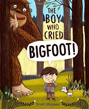 The Boy Who Cried Bigfoot! 9781442412576