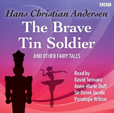 The Brave Tin Soldier and Other Fairy Tales 9781445865171