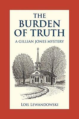 The Burden of Truth: A Gillian Jones Mystery 9781440177880