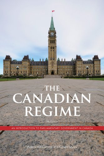 The Canadian Regime: An Introduction to Parliamentary Government in Canada - 4th Edition