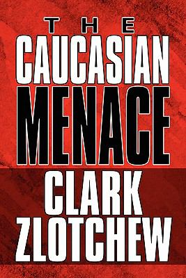 The Caucasian Menace 9781448960156
