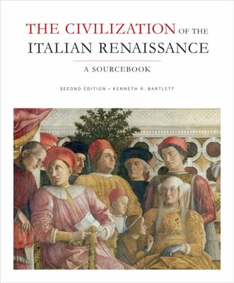 The Civilization of the Italian Renaissance: A Sourcebook, Second Edition 9781442604858