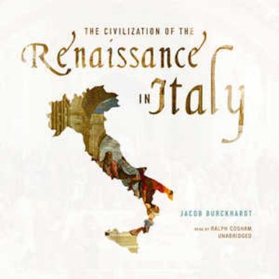 The Civilization of the Renaissance in Italy 9781441784018