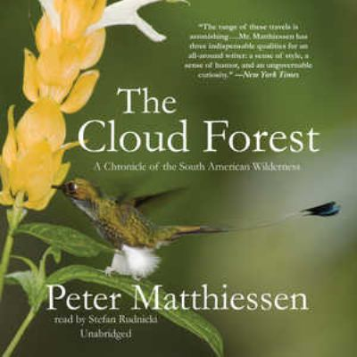 The Cloud Forest: A Chronicle of the South American Wilderness 9781441710604