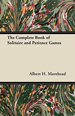 The Complete Book of Solitaire and Patience Games 9781447416401