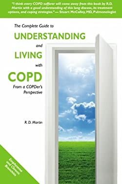 The Complete Guide to Understanding and Living with Copd 9781449946890