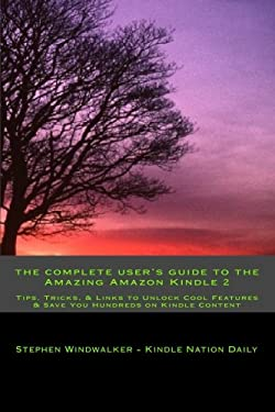 The Complete User's Guide to the Amazing Amazon Kindle 2 9781440471582