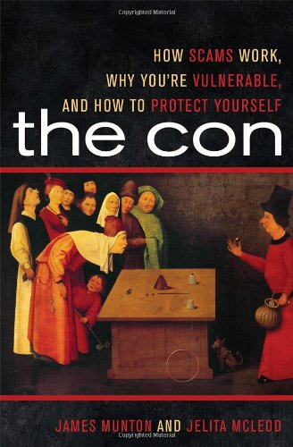 The Con: How Scams Work, Why You're Vulnerable, and How to Protect Yourself 9781442207318