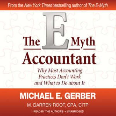 The E-Myth Accountant: Why Most Accounting Practices Don't Work and What to Do about It 9781441710871