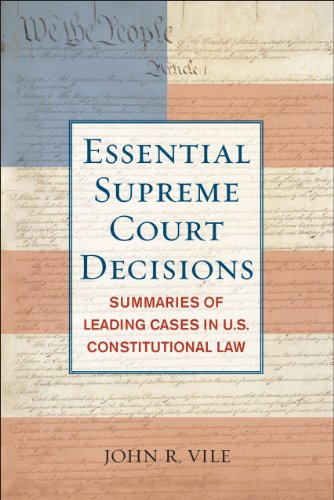 Essential Supreme Court Decisions: Summaries of Leading Cases in U.S. Constitutional Law 9781442203853