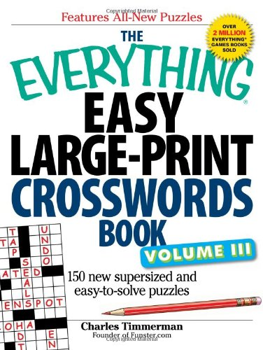 The Everything Easy Large-Print Crosswords Book, Volume III: 150 New Supersized and Easy-To-Solve Puzzles 9781440509728
