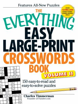 The Everything Easy Large-Print Crosswords Book, Volume II: 150 Easy-To-Read and Easy-To-Solve Puzzles 9781440500190