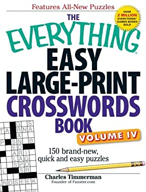 The Everything Easy Large-Print Crosswords Book, Volume 4: 150 Brand-New, Quick and Easy Puzzles 9781440538865