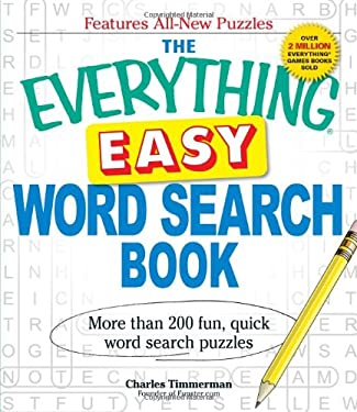 The Everything Easy Word Search Book: More Than 200 Fun, Quick Word Search Puzzles 9781440542688