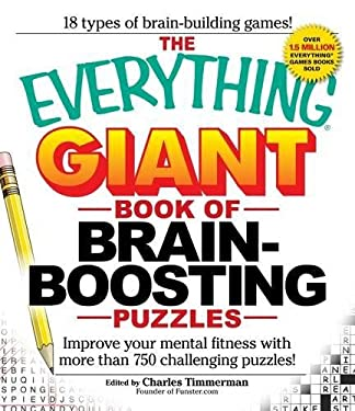 The Everything Giant Book of Brain-Boosting Puzzles: Improve Your Mental Fitness with More Than 750 Challenging Puzzles 9781440503412