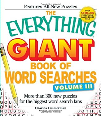 The Everything Giant Book of Word Searches, Volume III: More Than 300 New Puzzles for the Biggest Word Search Fans 9781440500336