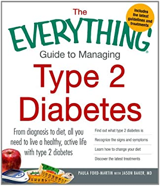 The Everything Guide to Managing Type 2 Diabetes: From Diagnosis to Diet, All You Need to Live a Healthy, Active Life with Type 2 Diabetes - Find Out 9781440551963