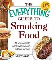 The Everything Guide to Smoking Food: All You Need to Cook with Smoke--Indoors or Out! 21687578