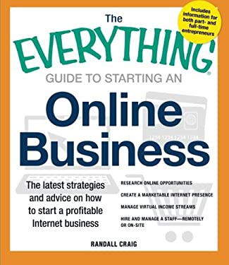 The Everything Guide to Starting an Online Business: The Latest Strategies and Advice on How to Start a Profitable Internet Business - Research Online 9781440555305