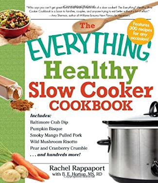 The Everything Healthy Slow Cooker Cookbook 9781440502316