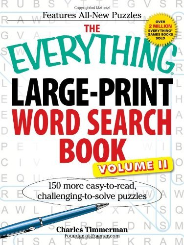 The Everything Large-Print Word Search Book, Volume II: 150 More Easy-To-Read, Challenging-To-Solve Puzzles 9781440510250