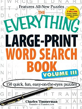 The Everything Large-Print Word Search Book, Volume 3: 150 Quick, Fun, Easy-On-The-Eyes Puzzles 9781440527371