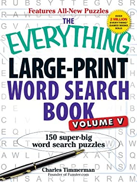 The Everything Large-Print Word Search Book, Volume V: 150 Super-Big Word Search Puzzles 9781440545641
