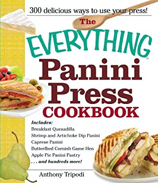 The Everything Panini Press Cookbook 9781440527692