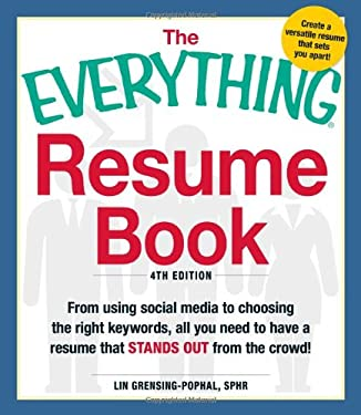 The Everything Resume Book: From Using Social Media to Choosing the Right Keywords, All You Need to Have a Resume That Stands Out from the Crowd! 9781440550560