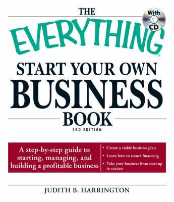 The Everything Start Your Own Business Book: A Step-By-Step Guide to Starting, Managing, and Building a Profitable Business [With CDROM] 9781440504075