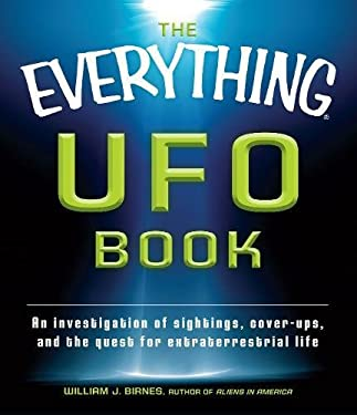 The Everything UFO Book: An Investigation of Sightings, Cover-Ups, and the Quest for Extraterrestial Life 9781440525131