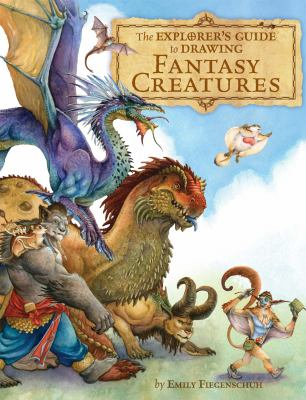 The Explorer's Guide to Drawing Fantasy Creatures 9781440308352