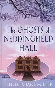 The Ghosts of Neddingfield Hall 9781444800234