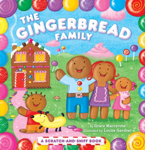 The Gingerbread Family: A Scratch-And-Sniff Book 9781442406780