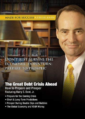 The Great Debt Crisis Ahead: How to Prepare and Prosper [With CDROM] 9781441794987