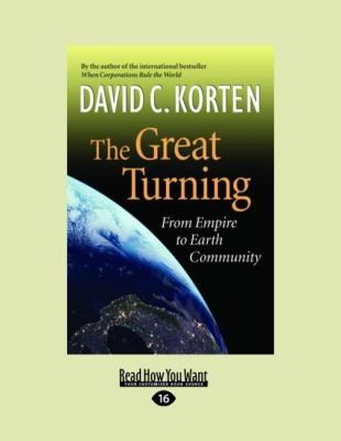 The Great Turning: From Empire to Earth Community (Large Print 16pt) 9781442964273